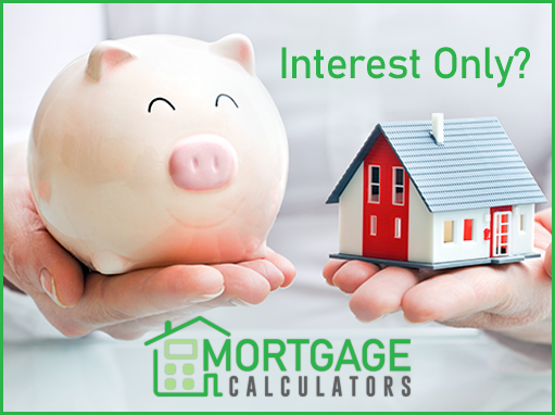 Online Interest-only Mortgage Calculator: How to Calculate Monthly ...
